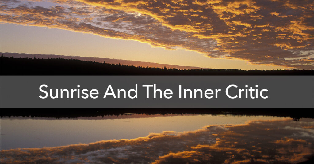 Sunrise and the Inner Critic