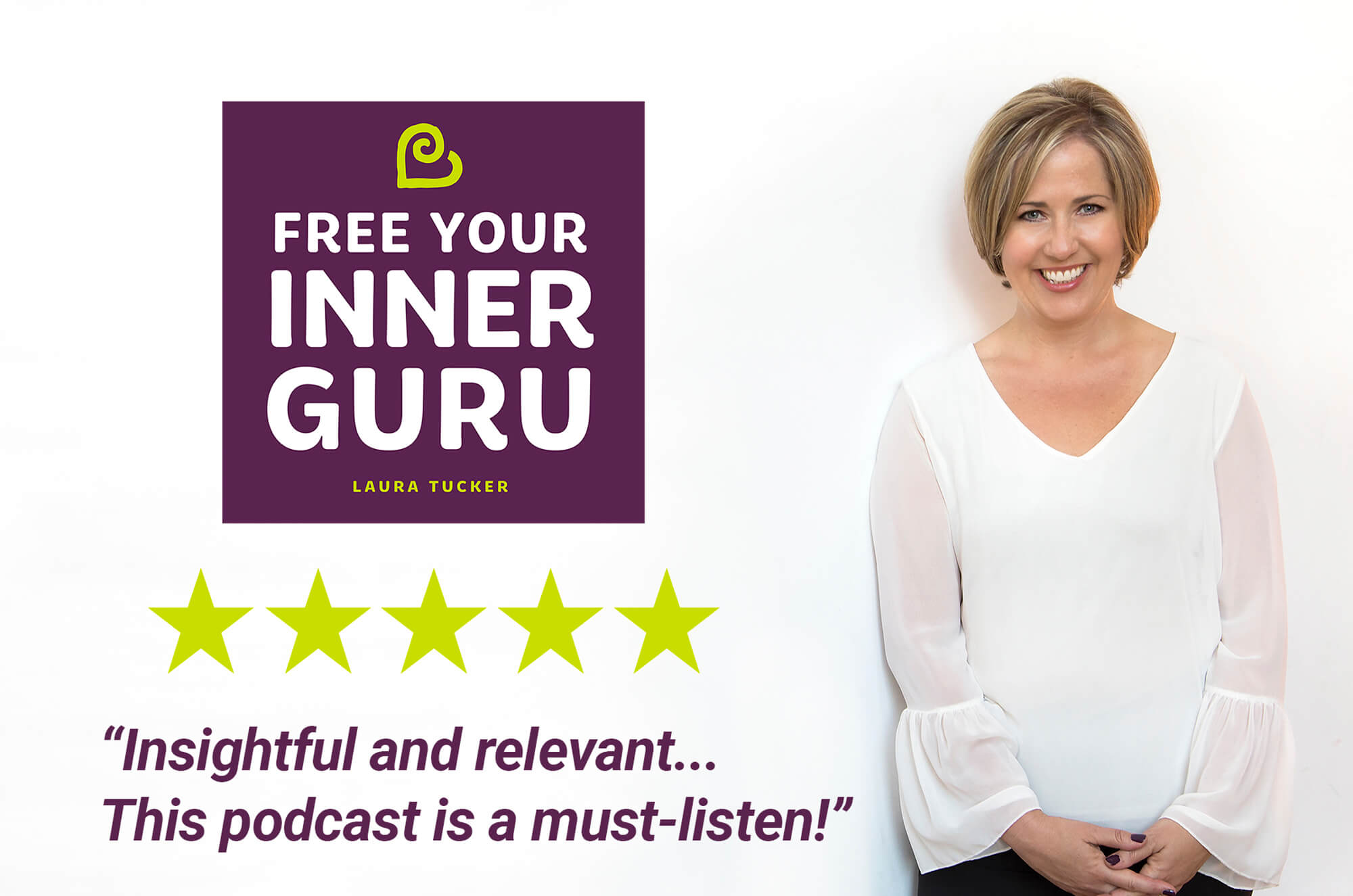 Free Your Inner Guru Podcast Host Laura Tucker Self Help Personal Growth Leadership Spirituality iTunes