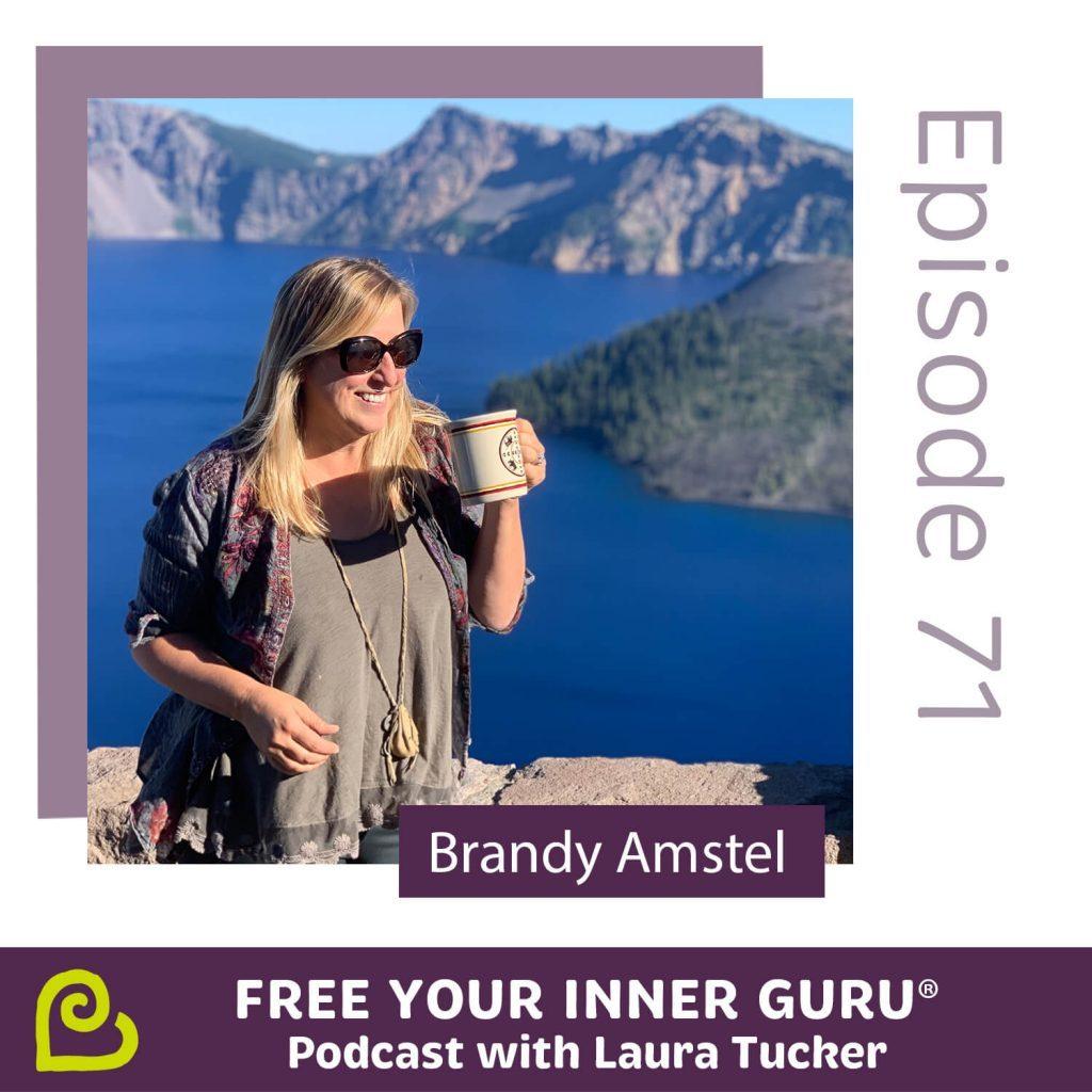Brandy Amstel Free Your Inner Guru Podcast Episode 71