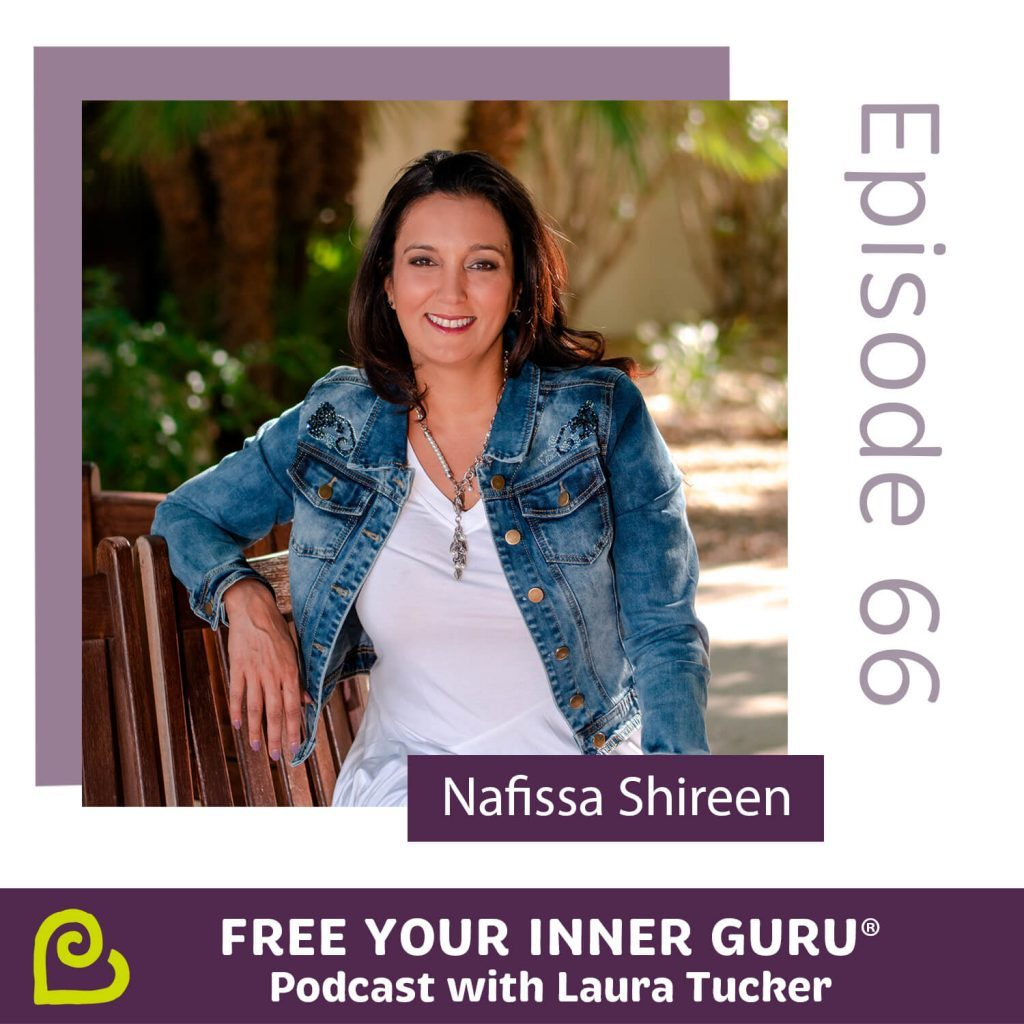 Nafissa Shireen - Believe and See Our Common Humanity Free Your Inner Guru Podcast